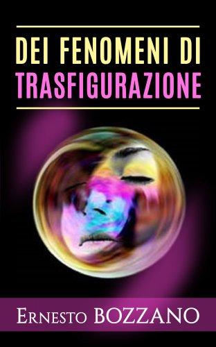 Dei Fenomeni di Trasfigurazione (eBook)