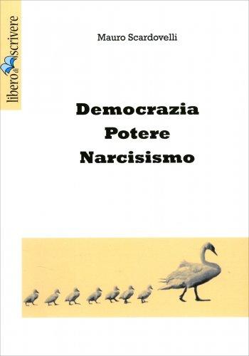 Democrazia Potere Narcisismo