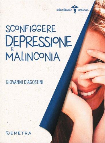 Sconfiggere Depressione e Malinconia