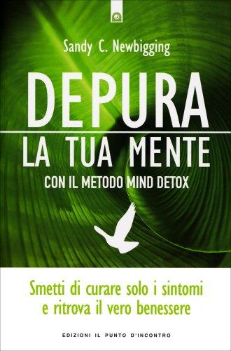 Depura la Tua Mente con il Metodo Mind Detox