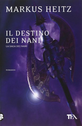 Il Destino dei Nani - La Saga dei Nani Vol. 4