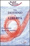 Tra Destino e Libertà
