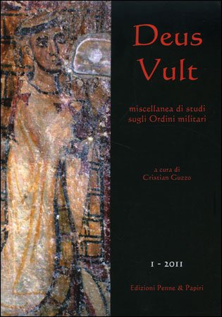 Deus Vult  Miscellanea di Studi sugli Ordini Militari - Vol. 1