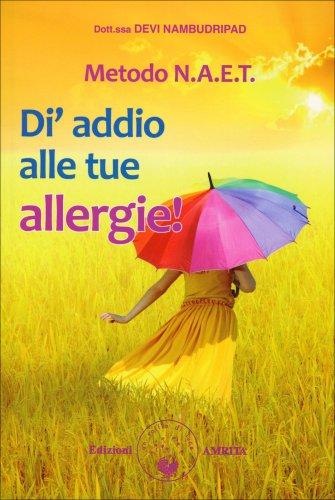 Metodo N.A.E.T. - Dì Addio alle Tue Allergie!