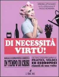 Di Necessità Virtù!