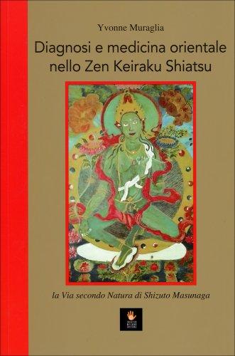 Diagnosi e Medicina Orientale nello Zen Keiraku Shiatsu