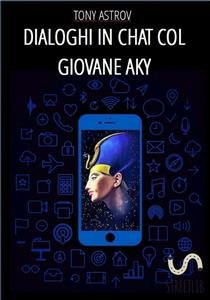 Dialoghi in Chat col Giovane Aky (eBook)