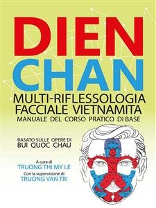 Dien Chan - Multi-Riflessologia Facciale Vietnamita (eBook)