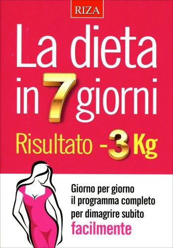 La Dieta in 7 Giorni - Risultato Meno 3 Kg
