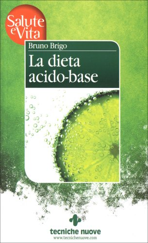 La Dieta Acido-Base - Libro di Bruno Brigo