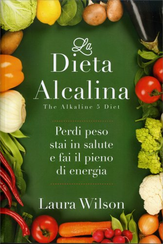 La Dieta Alcalina - The Alkaline 5 Diet