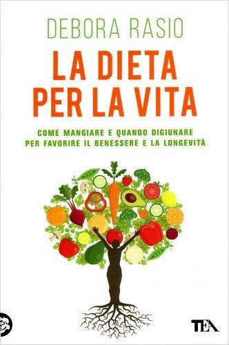 La Dieta per la Vita - dall'Infanzia all'Età Adulta