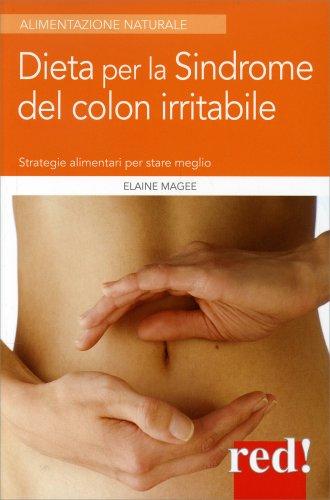 Dieta per la Sindrome del Colon Irritabile