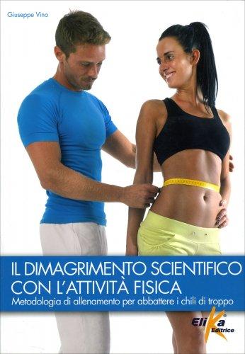 Il Dimagrimento Scientifico con l'attività fisica