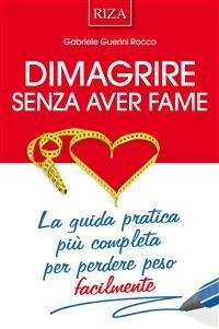 Dimagrire Senza Aver Fame (eBook)