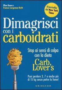 Dimagrisci con i Carboidrati