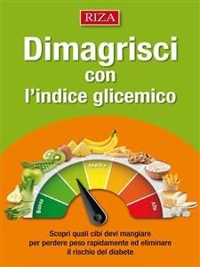 Dimagrisci con l'Indice Glicemico (eBook)