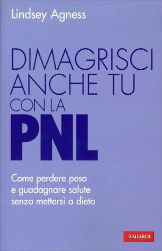 Dimagrisci Anche Tu con la PNL