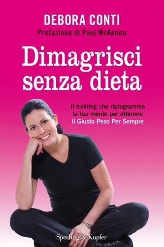 Dimagrisci Senza Dieta (eBook)