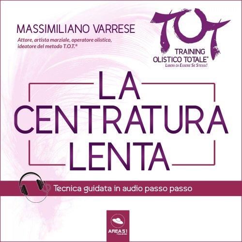 Dime T.O.T.® – La Centratura lenta (Audiolibro Mp3)