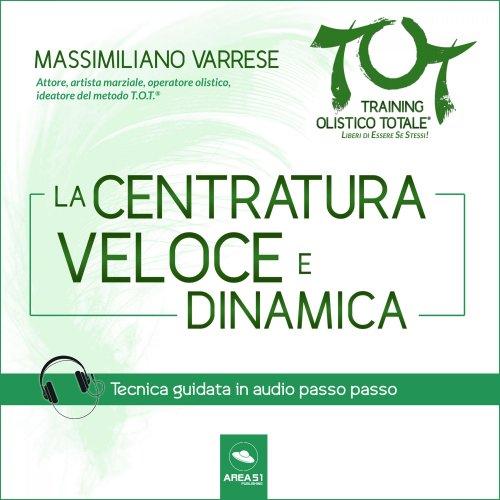 Dime T.O.T.® – La centratura veloce e dinamica (Audiolibro Mp3)