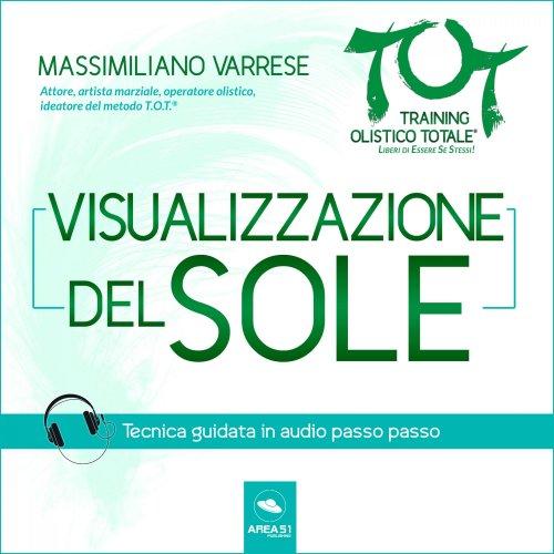Dime T.O.T.® - La Visualizzazione del Sole (Audiolibro Mp3)