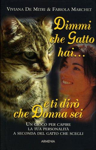 Dimmi che Gatto Hai... e ti Dirò che Donna Sei