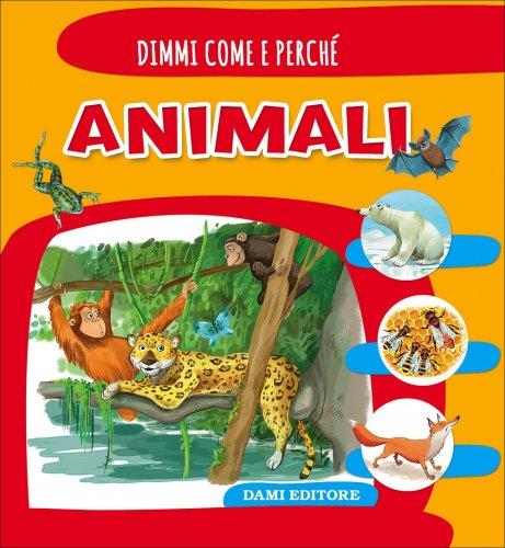 Dimmi Come e Perché - Animali