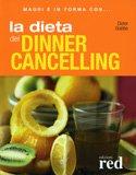 La Dieta del Dinner Cancelling