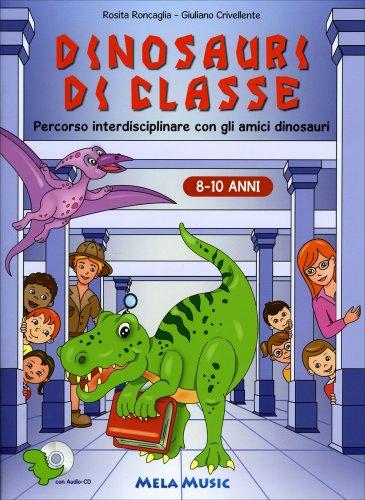 Dinosauri di Classe - Con CD Audio allegato