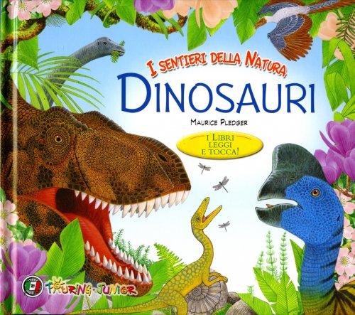 Dinosauri - I Libri Leggi e Tocca