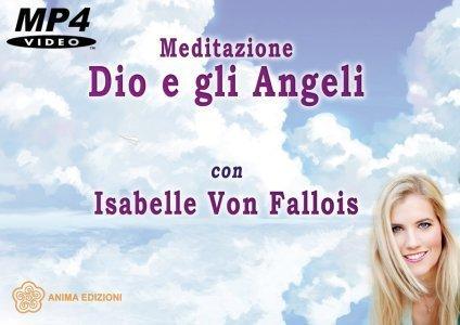 Meditazione - Dio e gli Angeli (Videocorso Digitale)