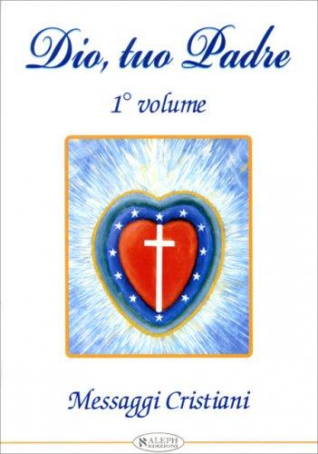 Dio, Tuo Padre - Volume 1