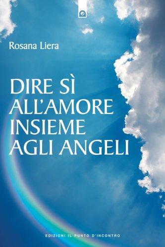 Dire Sì all'Amore Insieme agli Angeli (eBook)