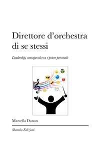 Direttore d'Orchestra di Se Stessi (eBook)
