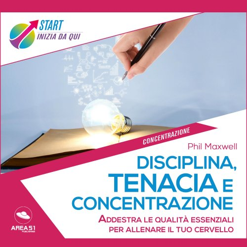 Disciplina, Tenacia e Concentrazione (AudioLibro Mp3)