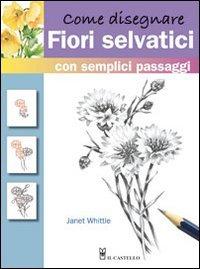 Come Disegnare Fiori Selvatici