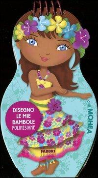 Disegno le Mie Bambole Polinesiane con Mohea