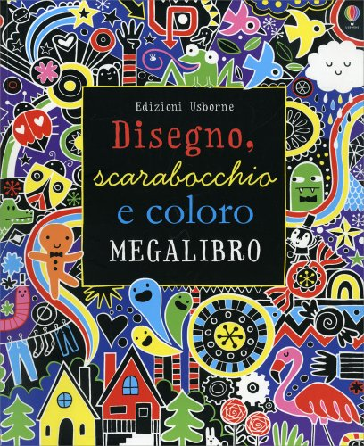 Disegno, Scarabocchio e Coloro. Megalibro