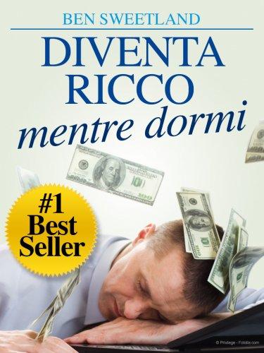Diventa Ricco Mentre Dormi (eBook)