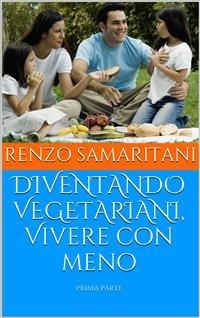 Diventando Vegetariani, Vivere con Meno - 1ªparte (eBook)