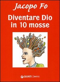 Diventare Dio in 10 Mosse