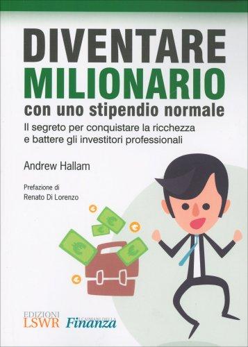 Diventare Milionario con Uno Stipendio Normale