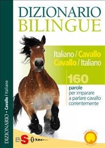 Dizionario Bilingue Italiano-Cavallo Cavallo-Italiano (eBook)