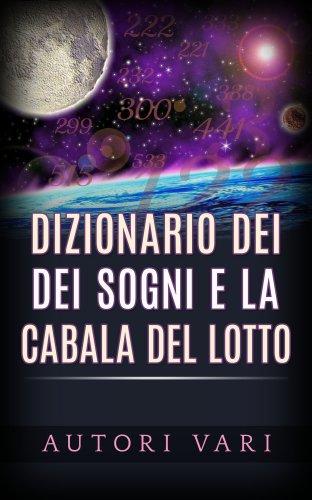 Dizionario dei Sogni e la Cabala del Lotto (eBook)