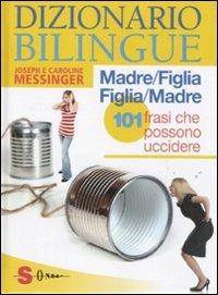 Dizionario Bilingue: Madre-Figlia e Figlia-Madre