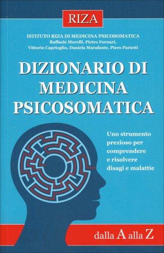 Dizionario di Medicina Psicosomatica dalla A alla Z