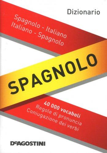 Dizionario Spagnolo - Spagnolo-Italiano, Italiano-Spagnolo