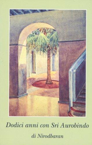 Dodici Anni con Sri Aurobindo