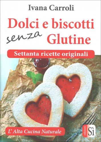 Dolci e Biscotti Senza Glutine
